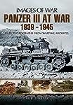 Panzer III at War 1939-1945: Rare Pho...