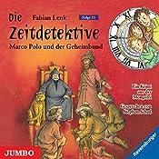 Marco Polo und der Geheimbund (Die Zeitdetektive 11) | Fabian Lenk