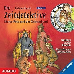 Marco Polo und der Geheimbund (Die Zeitdetektive 11) Hörbuch