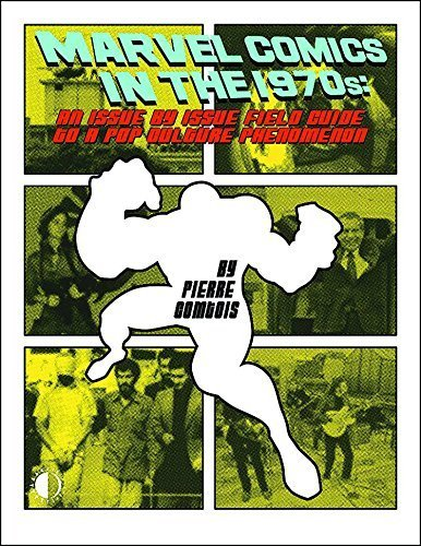 Marvel Comics In The 1970s: An Issue-By-Issue Field Guide To A Pop Culture Phe by Pierre Comtois (2011-09-14) (Marvel Comics In The 70s compare prices)
