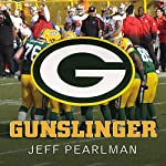 Gunslinger: The Remarkable, Improbable, Iconic Life of Brett Favre | Jeff Pearlman