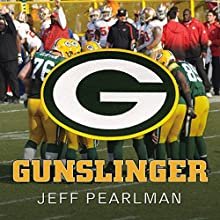 Gunslinger: The Remarkable, Improbable, Iconic Life of Brett Favre Audiobook by Jeff Pearlman Narrated by Barry Abrams