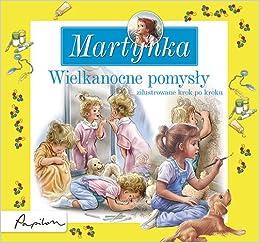 Martynka Wielkanocne pomysly: Charlet Nadette: 9788324574995: Amazon