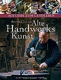 Alte Handwerkskunst (Aus Liebe zum Landleben)