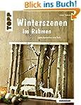 Winterszenen im Rahmen (kreativ.kompa...