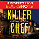Killer Chef Audiobook by James Patterson, Jeffrey J. Keyes Narrated by Ari Fliakos