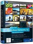 Photoshop Elements 13: Das umfassende...