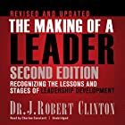The Making of a Leader, Second Edition: Recognizing the Lessons and Stages of Leadership Development Hörbuch von J. Robert Clinton Gesprochen von: Charles Constant