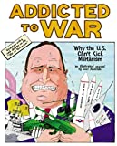 Addicted to War: Why the U.S. Can't Kick Militarism (1904859011) by Joel Andreas