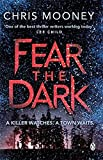 Fear the Dark (Darby McCormick, Band 5)