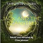 Jack and the Beanstalk: Fairy Story Shorts Hörbuch von Clive Johnson Gesprochen von: Clive Johnson