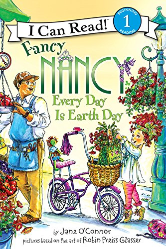 Fancy Nancy: Every Day Is Earth Day (I Can Read. Level 1)