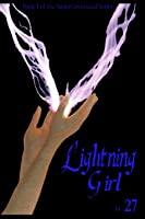 Lightning Girl: Superconnected Book 1 (Volume 1)