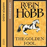 The Golden Fool: The Tawny Man Trilogy, Book 2 (Unabridged)