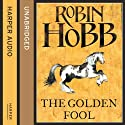 The Golden Fool: The Tawny Man Trilogy, Book 2 Audiobook by Robin Hobb Narrated by Nick Taylor