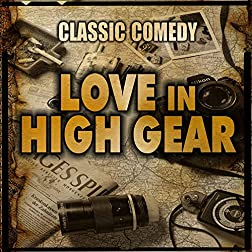 Classic Comedy: Love in High Gear