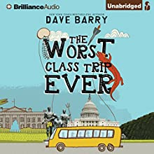 The Worst Class Trip Ever Audiobook by Dave Barry Narrated by Todd Haberkorn