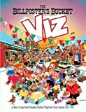 Viz The Billposter's Bucket: Viz Annual 2013 (Annuals 2013) by Viz published by Dennis Publishing (2012)