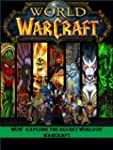 World of Warcraft:  Explore the Secre...