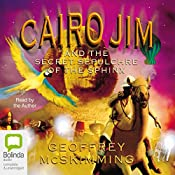 Cairo Jim and the Secret Sepulchre of the Sphinx | Geoffrey McSkimming
