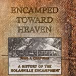 Encamped Toward Heaven: A History of The Nolanville Encampment | Paul J. Chapman