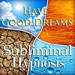 Have Good Dreams with Subliminal Affirmations Speech