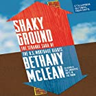 Shaky Ground: The Strange Saga of the US Mortgage Giants (       UNABRIDGED) by Bethany McLean Narrated by Gabra Zackman