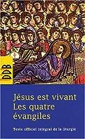 Jésus est vivant : Les quatre évangiles dans leur intégralité