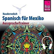 Spanisch für Mexiko (Reise Know-How Kauderwelsch AusspracheTrainer) Hörbuch von Enno Witfeld Gesprochen von: Eduardo Villaseñor-Orosco, Kerstin Belz