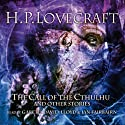 The Call of the Cthulhu and Oher Stories Audiobook by H. P. Lovecraft Narrated by Gareth David-Lloyd, Ian Fairbairn