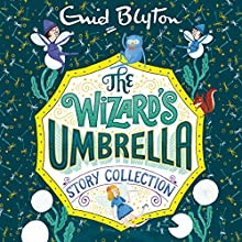 The Wizard's Umbrella Story Collection Audiobook by Enid Blyton Narrated by Luke Thompson, Sandra Duncan