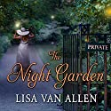 The Night Garden (       UNABRIDGED) by Lisa Van Allen Narrated by Amy Rubinate