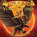 Zoe & Zak and the Yogi's Curse (Volume 2) (       UNABRIDGED) by Lars Guignard Narrated by Sonja Field