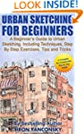 Urban Sketching for Beginners: A Begi...