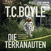 Die Terranauten Hörbuch von T. C. Boyle Gesprochen von: August Diehl, Ulrike C. Tscharre, Eli Wasserscheid