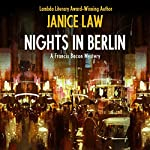 Nights in Berlin: The Francis Bacon Mysteries, Book 4 | Janice Law
