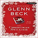 The Christmas Sweater (       UNABRIDGED) by Glenn Beck Narrated by Glenn Beck