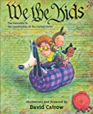 We The Kids: The Preamble To The Constitution Of The United States (Turtleback School & Library Binding Edition) (1417736623) by Catrow, David