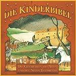 Die Kinderbibel. Die Geschichten des Alten und des Neuen Testamentes | Volker Neuhaus,Achim Hermes