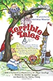 Felicitatus Miserius Terrible Tales: The Absolutely, Positively, 100 Percent True Stories of Cinderella, Little Red Riding Hood, Those Three Greedy Pigs, H