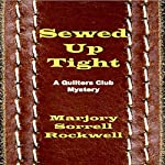 Sewed Up Tight: A Quilters Club Mystery, Book 5 | Marjory Sorrell Rockwell