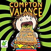 Compton Valance: The Most Powerful Boy in the Universe | Matt Brown