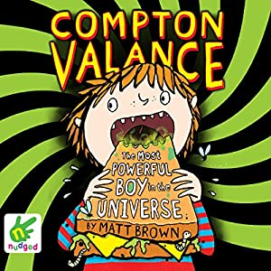 Compton Valance: The Most Powerful Boy in the Universe Audiobook