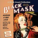 Black Mask 2: Murder Is Bad Luck - and Other Crime Fiction from the Legendary Magazine (       UNABRIDGED) by Otto Penzler (editor), Stewart Sterling, Wyatt Blassingame, Talmadge Powell, Charles G. Booth, Richard Sale Narrated by Alan Sklar, Oliver Wyman, Pete Larkin, Jeff Gurner