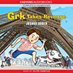 Grk Takes Revenge (       UNABRIDGED) by Joshua Doder Narrated by Clive Mantle