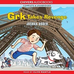 Grk Takes Revenge | [Joshua Doder]