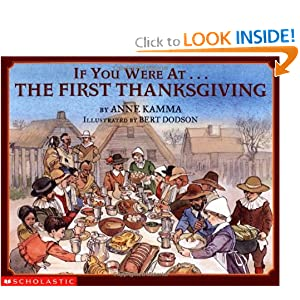 If You Were At The First Thanksgiving Anne Kamma and Bert Dodson