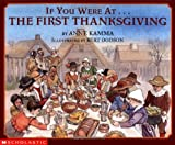 If You Were At The First Thanksgiving (0439105668) by Anne Kamma