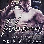 Woodsman: A Bad Boy Romance | Wren Williams
