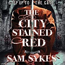 The City Stained Red (       UNABRIDGED) by Sam Sykes Narrated by David DeSantos